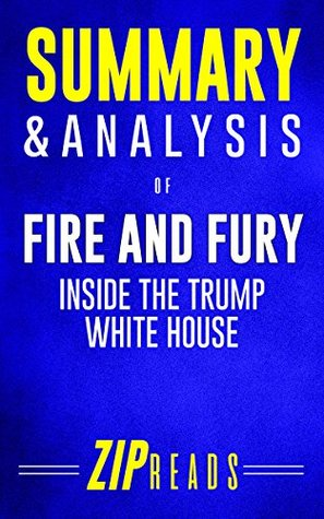 Summary & Analysis of Fire and Fury: Inside the Trump White House | A Guide to the Book by Michael Wolff