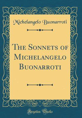 The Sonnets of Michelangelo Buonarroti