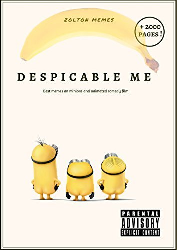 Despicable Me: Best memes and jokes on minions and animated comedy film ( Adult Content)