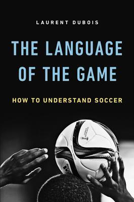 the language of the game how to understand soccer