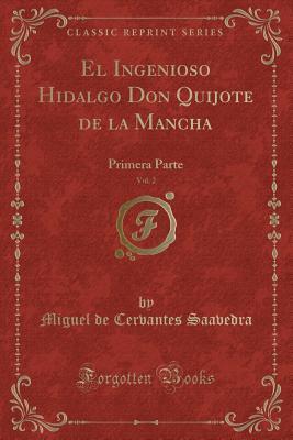 El Ingenioso Hidalgo Don Quijote de la Mancha, Vol. 2: Primera Parte