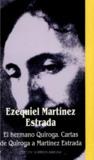El hermano Quiroga / Cartas de Quiroga a Martínez Estrada