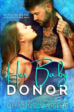 Her Baby Donor by Chance Carter