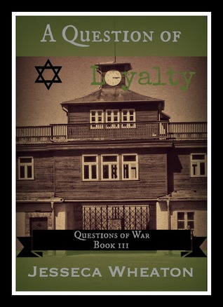 A Question of Loyalty (Questions of War #3)