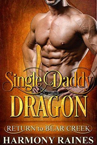 Single Daddy Dragon (Return to Bear Creek #15) by Harmony Raines
