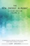 The New Energy Almanac: Lithium Edition (Volume I)