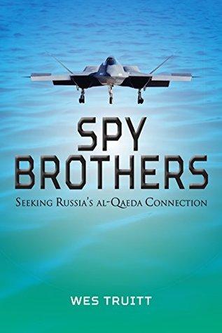 Spy Brothers: Seeking Russia's al-Qaeda Connection