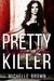 Pretty Killer by Michelle     Brown