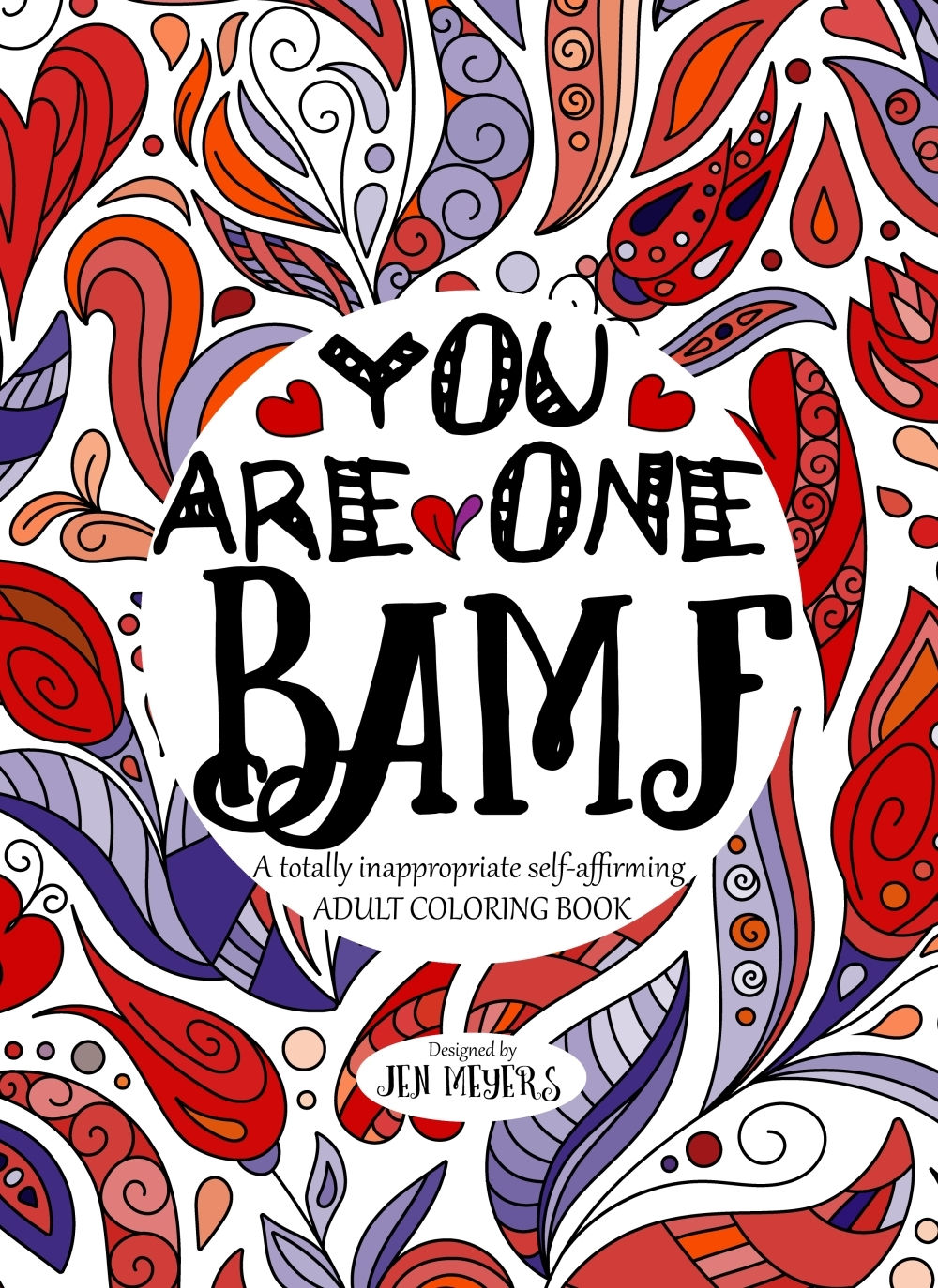 You Are One Bamf: A Totally Inappropriate Self-Affirming Adult Coloring Book
