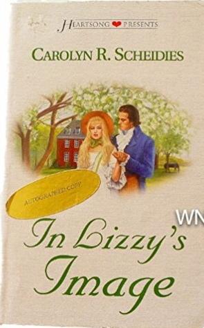 Ebook In Lizzy's Image by Carolyn R. Scheidies read!