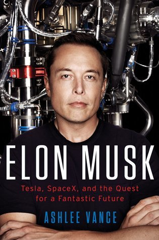 Elon Musk: Tesla, SpaceX, and the Quest for a Fantastic Future (Hardcover)