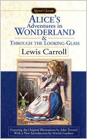 Alice's Adventures in Wonderland & Through the Looking-Glass (My Favorited Illustrated): (Alice's Adventures in Wonderland #1-2)