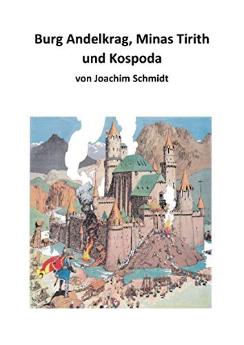 Burg Andelkrag, Minas Tirith und Kospoda