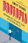 Brotopia: A Silicon Valley Expose