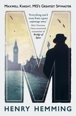 M: Maxwell Knight, MI5's Greatest Spymaster