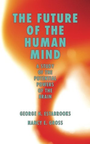 the-future-of-the-human-mind-a-study-of-the-potential-powers-of-the-brain