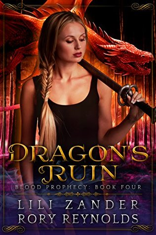 Dragon's Ruin (Blood Prophecy, #4)