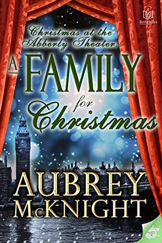 A Family for Christmas (Ladies of the Abberly Theater Book 4)