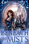 Beneath the Mists by Bonnie L. Price