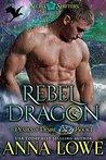 Rebel Dragon by Anna Lowe