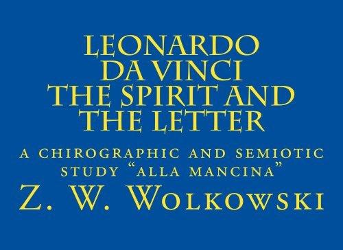 """Leonardo Da Vinci The Spirit and the Letter: a chirographic and semiotic study """"alla mancina"""""""