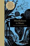 Mindfulness in Music: Notes on Finding Life's Rhythm