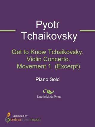 Get to Know Tchaikovsky. Violin Concerto. Movement 1.