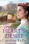 True Heart's Desire by Caroline Fyffe