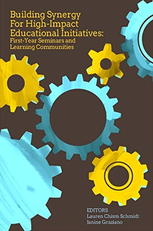 Building Synergy for High-Impact Educational Initiatives: First-Year Seminars and Learning Communities