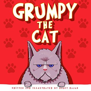 Children's book: Grumpy the cat: children's books about cats, Children's story books by age 3-5,children's books by age 5-8 (Grumpy the cat series Book 1)