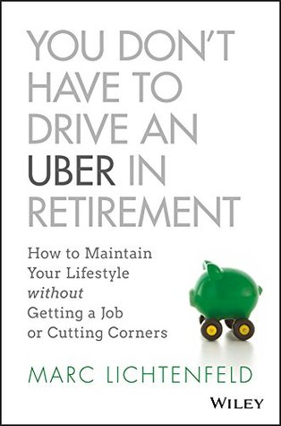 You Don't Have to Drive an Uber in Retirement: How to