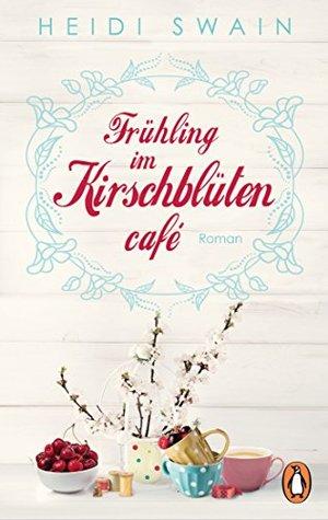 Frühling im Kirschblütencafé: Roman