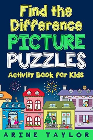 Find the Difference Picture Puzzles: Activity Book for Kids (Spot the Difference Books for Children Age 6 - 9 1)