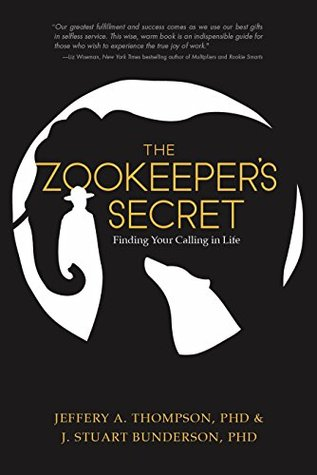 The Zookeeper's Secret: Finding Your Calling in Life