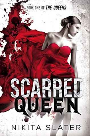 Scarred Queen (The Queens Book 1) by Nikita Slater