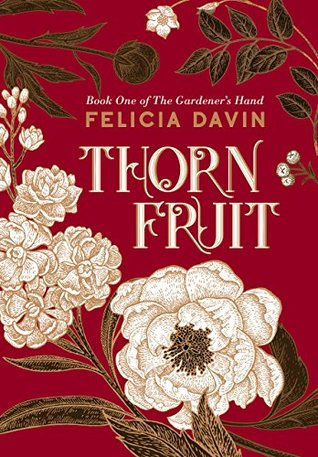 Thornfruit (The Gardener's Hand, #1)