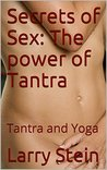 Secrets of Sex: The power of Tantra : Tantra and Yoga