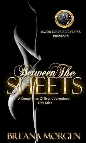 Between The Sheets: An Erotic Compilation of Short Stories