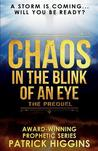 Chaos in the Blink of an Eye: The Prequel