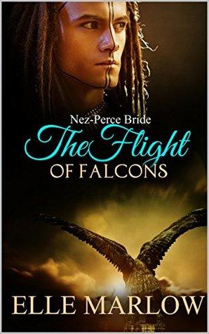 The Flight Of Falcons - Nez Perce Bride (Native Brides Book 2)