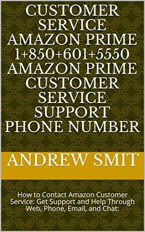 Customer Service Amazon Prime 1+850+601+5550 Amazon Prime Customer Service Support Phone Number: How to Contact Amazon Customer Service: Get Support and Help Through Web, Phone, Email, and Chat: