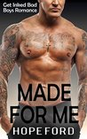 Made For Me: An Older Man, Younger BBW Steamy Sweet Romance (Get Inked Bad Boys Romance Book 1)