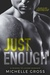 Just Enough by Michelle  Gross
