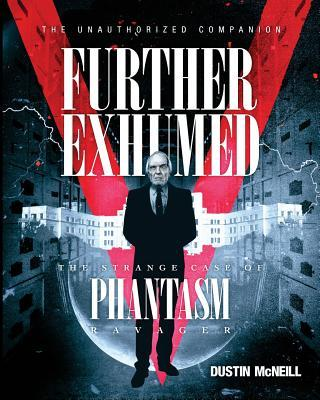 Further Exhumed: The Strange Case of Phantasm Ravager