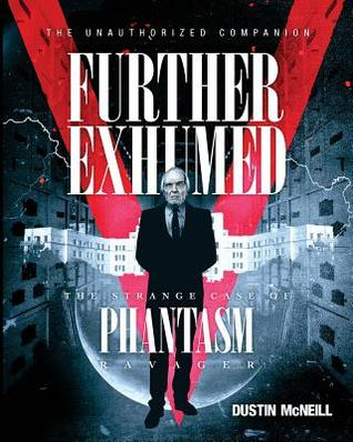 further-exhumed-the-strange-case-of-phantasm-ravager