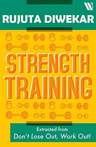 Strength Training By Rujuta Diwekar
