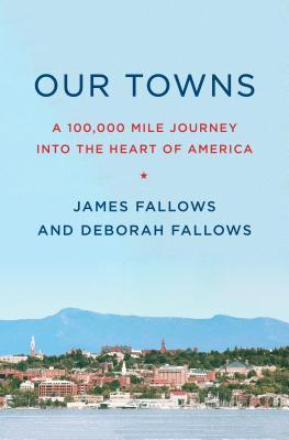 Our Towns: A 100,000-Mile Journey Into the Heart of America