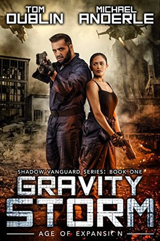 Gravity Storm: Age of Expansion - A Kurtherian Gambit Series (Shadow Vanguard, #1)