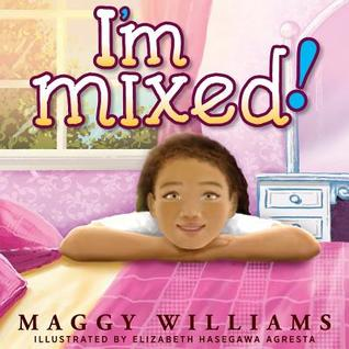 I'm Mixed! by Maggy Williams