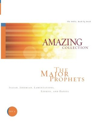 the-major-prophets-isaiah-jeremiah-lamentations-ezekiel-and-daniel-the-amazing-collection-the-bible-book-by-book-volume-5
